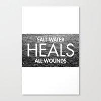 Salt Water Heals All Wou… Canvas Print