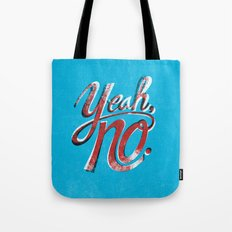 Yeah, No. Tote Bag