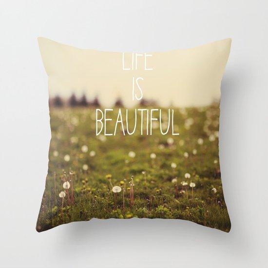 Life is Beautiful (Dandelion) Throw Pillow