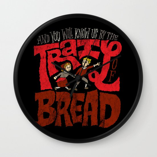 And You Will Know Us By The Trail Of Bread Wall Clock