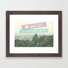 Oh Darling, Let's Be Adventurers Framed Art Print