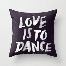Love is to Dance Throw Pillow