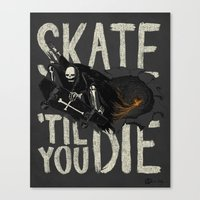 Skate Til' You Die Canvas Print