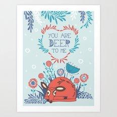 You are Deer to me Art Print