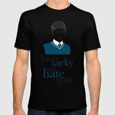 You're Tacky and I Hate You Black Mens Fitted Tee SMALL
