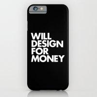 WILL DESIGN FOR MONEY iPhone 6 Slim Case