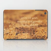 Write Your Troubles on the Sand iPad Case