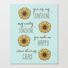 You are my sunshine sunflower art print Canvas Print