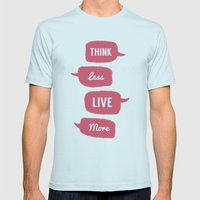 Think less, Live More Mens Fitted Tee Light Blue SMALL