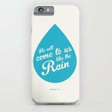 He Will Come To Us Like The Rain Slim Case iPhone 6s