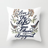 Live the life you have imagined - Thoreau Throw Pillow