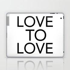 LOVE TO LOVE Laptop & iPad Skin