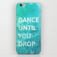 Dance until  you drop iPhone & iPod Skin