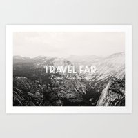 TRAVEL FAR to YOSEMITE (b&w)  Art Print