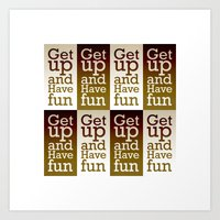 Get up and have fun 1 Art Print
