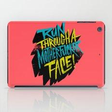 Run Through a Motherfucker Face iPad Case
