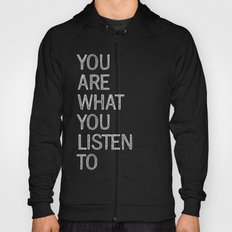 You Are What You Listen To Hoody