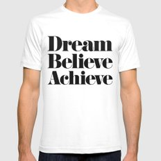 Dream Believe Achieve Mens Fitted Tee White SMALL