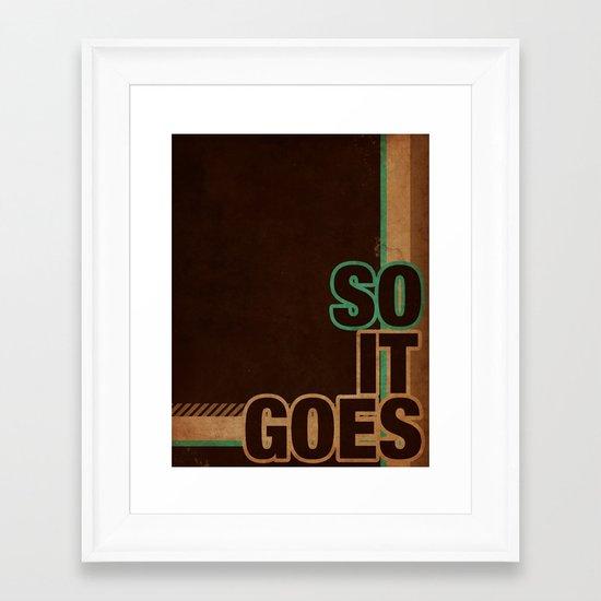 So It Goes.... Framed Art Print
