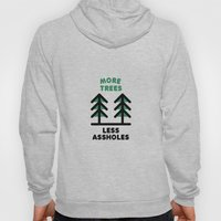 More Trees Less Assholes Hoody