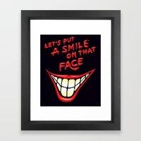 Let's Put A Smile On That Face Framed Art Print