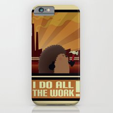 I Do All The Work! iPhone 6 Slim Case