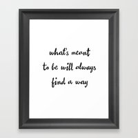 What's Meant to be Will Always Find a Way Inspirational Motivational Quote Framed Art Print