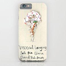 Visceral Longing  Slim Case iPhone 6s