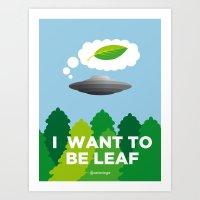 I WANT TO BE LEAF Art Print
