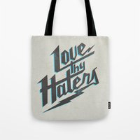 Love Thy Haters - White Tote Bag