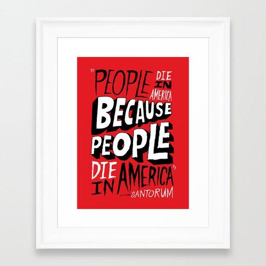 People Die in America Because People Die in America Framed Art Print