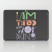Tired of Working iPad Case