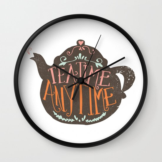 TEA TIME. ANY TIME. - color Wall Clock