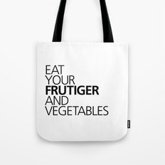 EAT YOUR FRUTIGER AND VEGETABLES Tote Bag