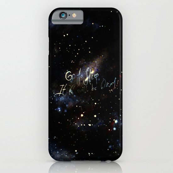 go to sleep,it'll be okay iPhone & iPod Case