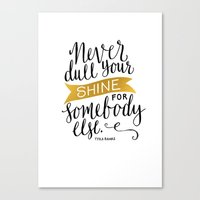 Never Dull Your Shine Canvas Print