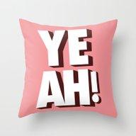 Yeah Throw Pillow