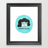 Feminist Killjoy Framed Art Print
