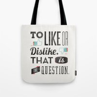 To Like Or Dislike. Tote Bag