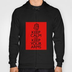 Keep Calm and Keep your Arms Hoody