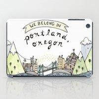 We Belong in Portland iPad Case