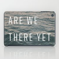 Are We There Yet iPad Case