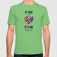 If you don't love it… A PSA for stressed creatives. Mens Fitted Tee Grass SMALL