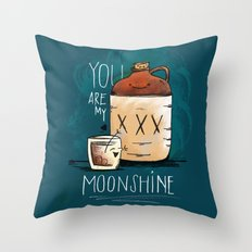 You are my Moonshine Throw Pillow