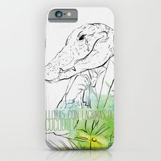 Lloras con lágrimas de cocodrilo (you cry with cocodrile tears) iPhone 6 Slim Case