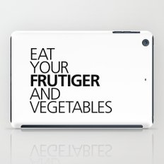 EAT YOUR FRUTIGER AND VEGETABLES iPad Case