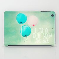 i love you to the moon and back iPad Case
