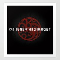 Can I Be The Father Of D… Art Print