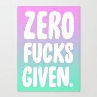 Zero Fucks Given. Canvas Print
