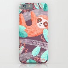 Hang In There Sloth iPhone 6 Slim Case
